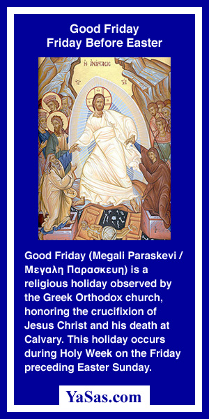 Good Friday (Megali Paraskevi) April 26, 2019